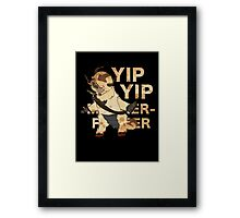YIP YIP MOTHER F**KER Framed Print