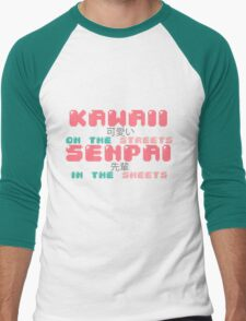 ♡ KAWAII on the streets, SENPAI in the sheets ♡ Men's Baseball ¾ T-Shirt