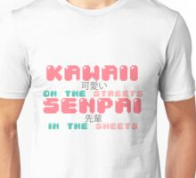 ♡ KAWAII on the streets, SENPAI in the sheets ♡ Unisex T-Shirt