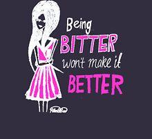 Being bitter won't make it better! (Dark Tee) Womens Fitted T-Shirt