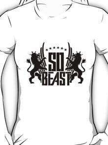 SOOOOOOOOOO BEAST T-Shirt