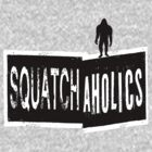 Squatchaholics by Sybilla Irwin