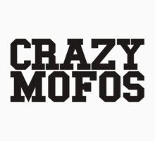 CRAZY MOFOS by nadievastore