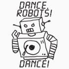 Dance, Robots! Dance! Sticker by Littledeviltees