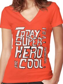 Today, I'm a superhero. Women's Fitted V-Neck T-Shirt