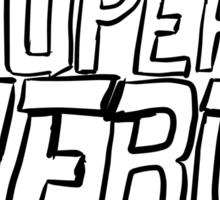 Today, I'm a superhero. Sticker