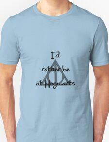 I'd Rather Be At Hogwarts T-Shirt