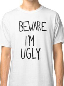 I'M UGLY Classic T-Shirt