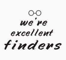 We're excellent finders by DomestiElouise