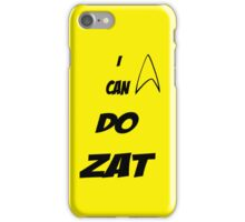 I Can Do Zat! iPhone Case/Skin