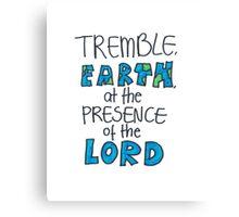 Psalm 114: Tremble Canvas Print