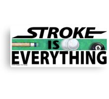 Stroke is Everything 8 Ball Black Canvas Print