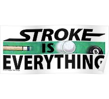Stroke is Everything 8 Ball Black Poster