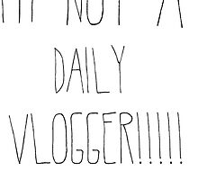 """ThatcherJoe """"I'm Not A Daily Vlogger"""" Designs  by Alanah Carr"""