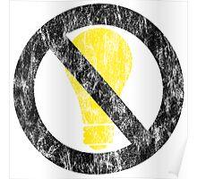 no incandescent bulbs Poster
