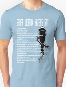 Stuff LeBron Haters Say T-Shirt