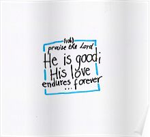 Psalm 106: He is good Poster