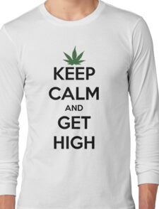 'Keep Calm & Get High' Long Sleeve T-Shirt
