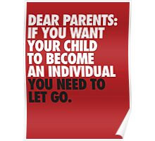 Dear Parents: You need to let go Poster