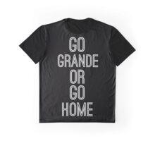 """Ariana Grande """"Go Grande Or Go Home"""" Design Graphic T-Shirt"""