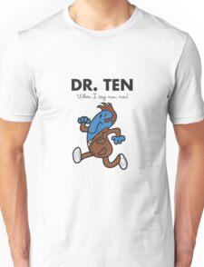 Dr. Ten Unisex T-Shirt