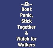 Dont Panic, stick together, and watch for walkers. by HighDesign