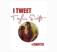 I Tweet Taylor Swift by ThatFlawlessTay