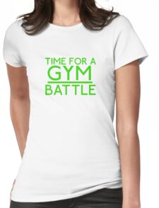 Time For A Gym Battle - Green Womens Fitted T-Shirt
