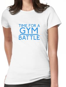 Time For A Gym Battle - Blue Womens Fitted T-Shirt