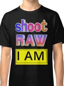 Shoot RAW: I AM Classic T-Shirt