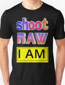 Shoot RAW: I AM T-Shirt