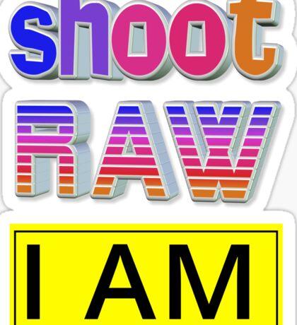 Shoot RAW: I AM Sticker