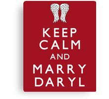 Keep Calm and Marry Daryl Canvas Print