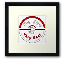 Be The Very Best Framed Print