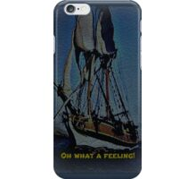 Oh what a feeling! iPhone Case/Skin
