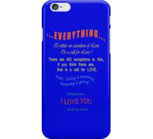 Everything IS Love * iPhone Case/Skin