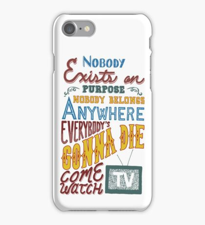 Rick and Morty Smith Quote - Nobody Exists on Purpose iPhone Case/Skin