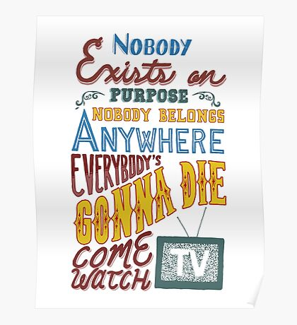 Rick and Morty Smith Quote - Nobody Exists on Purpose Poster