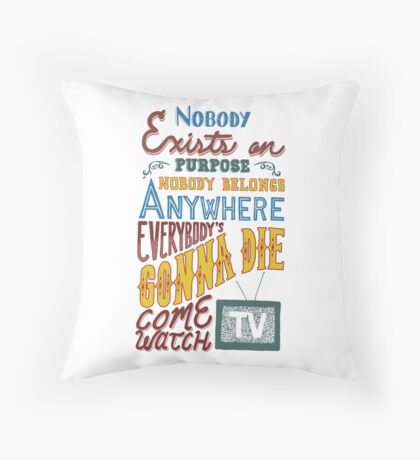 Rick and Morty Smith Quote - Nobody Exists on Purpose Throw Pillow