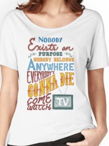 Rick and Morty Smith Quote - Nobody Exists on Purpose Women's Relaxed Fit T-Shirt