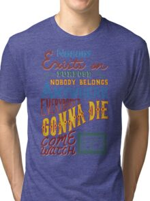 Rick and Morty Smith Quote - Nobody Exists on Purpose Tri-blend T-Shirt