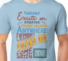 Rick and Morty Smith Quote - Nobody Exists on Purpose Unisex T-Shirt