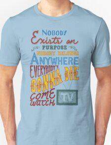Rick and Morty Smith Quote - Nobody Exists on Purpose T-Shirt