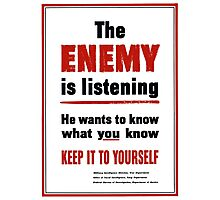 The Enemy Is Listening -- World War II Photographic Print