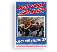 Dish It Out With The Navy -- WW2 Canvas Print