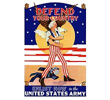 Defend Your Country -- Enlist Now In The U.S. Army Photographic Print