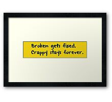 Every programmer learns this the hard way Framed Print