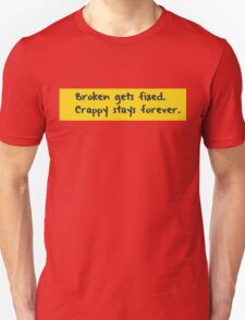 Every programmer learns this the hard way T-Shirt