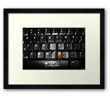 ❤‿❤ SAYING HELLO TO ALL FROM MY COMPUTER KEYBOARD❤‿❤  Framed Print