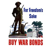For Freedom's Sake - Buy War Bonds Photographic Print